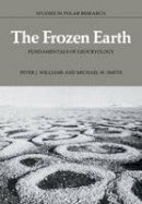 Williams, Peter J.; Smith, Michael W. - The Frozen Earth. Fundamentals of Geocryology.  - 9780521424233 - V9780521424233