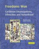 Beckles, Hilary McD.; Shepherd, Verene A. - Freedoms Won - 9780521435451 - V9780521435451