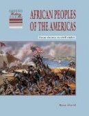 Field, Ron - African Peoples of the Americas: From Slavery to Civil Rights (Cambridge History Programme Key Stage 3) - 9780521459112 - V9780521459112