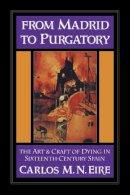 Eire, Carlos M. N. - From Madrid to Purgatory - 9780521460187 - KEX0284416