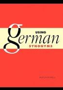 Durrell, Martin - Using German Synonyms - 9780521469548 - V9780521469548