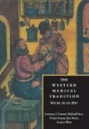 Conrad, Lawrence I.; Neve, Michael (The Wellcome Institute for the History of Medicine); Nutton, Vivian; Porter, Roy; Wear, Andrew - The Western Medical Tradition - 9780521475648 - V9780521475648