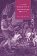 Breitenberg, Mark - Anxious Masculinity in Early Modern England - 9780521481410 - V9780521481410