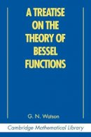 Watson, G. N. - A Treatise on the Theory of Bessel Functions (Cambridge Mathematical Library) - 9780521483919 - V9780521483919