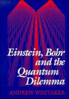 Whitaker, Andrew - Einstein, Bohr and the Quantum Dilemma - 9780521484282 - KOC0010880