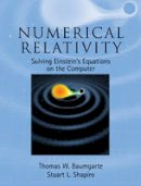 Baumgarte, Thomas W.; Shapiro, Stuart L. - Numerical Relativity - 9780521514071 - V9780521514071