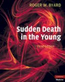 Byard, Roger W. - Sudden Death in the Young - 9780521516617 - V9780521516617