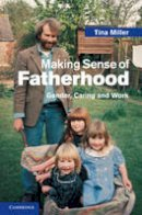 Miller, Tina - Making Sense of Fatherhood - 9780521519427 - V9780521519427