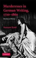 Kord, Susanne - Murderesses in German Writing, 1720-1860 - 9780521519779 - V9780521519779