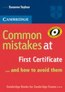 Tayfoor, Susanne - Common Mistakes at First Certificate ... and how to Avoid them - 9780521520621 - V9780521520621