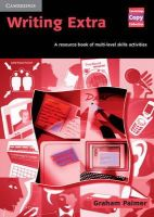 Palmer, Graham - Writing Extra: A Resource Book of Multi-Level Skills Activities (Cambridge Copy Collection) - 9780521532877 - V9780521532877