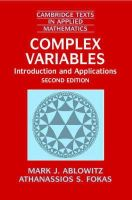Ablowitz, Mark J., Fokas, Athanassios S. - Complex Variables: Introduction and Applications (Cambridge Texts in Applied Mathematics) - 9780521534291 - V9780521534291