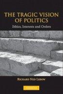 Lebow, Richard Ned - The Tragic Vision of Politics - 9780521534857 - V9780521534857
