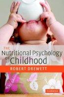 Robert Drewett - The Nutritional Psychology of Childhood - 9780521535106 - V9780521535106