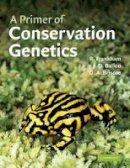 Frankham, Richard, Ballou, Jonathan D., Briscoe, David A. - A Primer of Conservation Genetics - 9780521538275 - V9780521538275