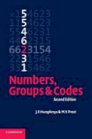 Humphreys, J. F.; Prest, M. Y. - Numbers, Groups and Codes - 9780521540506 - V9780521540506