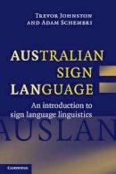 Trevor Johnston, Adam Schembri - Australian Sign Language (Auslan): An introduction to sign language linguistics - 9780521540568 - V9780521540568