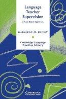 Bailey, Kathleen M. - Language Teacher Supervision - 9780521547451 - V9780521547451