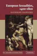 Crawford, Katherine - European Sexualities, 1400-1800 - 9780521548403 - V9780521548403