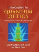 Grynberg, Gilbert, Aspect, Alain, Fabre, Claude - Introduction to Quantum Optics: From the Semi-classical Approach to Quantized Light - 9780521551120 - V9780521551120