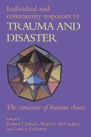 Ursano/McCaughey/Fullerto - Individual and Community Responses to Trauma and Disaster: The Structure of Human Chaos - 9780521556439 - V9780521556439