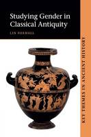 Foxhall, Lin - Studying Gender in Classical Antiquity - 9780521557399 - V9780521557399