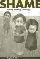 Pattison, Stephen - Shame: Theory, Therapy, Theology - 9780521568630 - V9780521568630