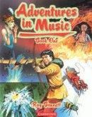 Bennett, Roy - Adventures in Music Book 1 - 9780521569378 - V9780521569378