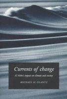 Glantz, Michael H. - Currents of Change: El Niño's impact on climate and society - 9780521576598 - KMR0003130