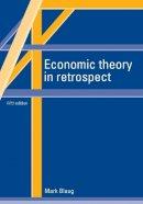 Blaug, Mark - Economic Theory in Retrospect - 9780521577014 - V9780521577014