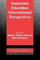 . Ed(s): Johnson, Robert Keith (The University of Hong Kong); Swain, Merrill (Ontario Institute for Studies in Education) - Immersion Education - 9780521586559 - V9780521586559