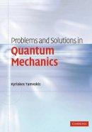 Tamvakis, Kyriakos - Problems and Solutions in Quantum Mechanics - 9780521600576 - V9780521600576