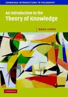 Lemos, Noah - An Introduction to the Theory of Knowledge (Cambridge Introductions to Philosophy) - 9780521603096 - V9780521603096