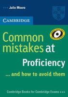 Moore, Julie - Common Mistakes at Proficiency...and How to Avoid Them - 9780521606837 - V9780521606837