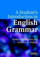 Huddleston, Rodney, Pullum, Geoffrey K. - A Student's Introduction to English Grammar - 9780521612883 - V9780521612883