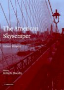 - The American Skyscraper: Cultural Histories - 9780521624213 - V9780521624213