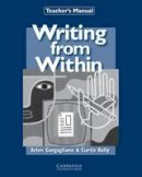 Kelly, Curtis; Gargagliano, Arlen - Writing from within Teacher's Manual - 9780521626811 - V9780521626811