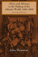 Thornton, John K. - Africa and Africans in the Making of the Atlantic World, 1400-1800 - 9780521627245 - V9780521627245