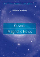 Kronberg, Philipp P. - Cosmic Magnetic Fields (Cambridge Astrophysics) - 9780521631631 - V9780521631631