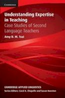 Tsui, Amy B. M. - Understanding Expertise in Teaching - 9780521635691 - V9780521635691
