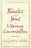 Budick, Emily Miller - Blacks and Jews in Literary Conversation (Cambridge Studies in American Literature and Culture) - 9780521635752 - KRF0016194