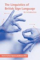 Sutton-Spence, Rachel; Woll, Bencie - The Linguistics of British Sign Language - 9780521637183 - V9780521637183