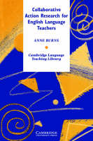 Burns, Anne - Collaborative Action Research for English Language Teachers - 9780521638951 - V9780521638951