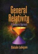 Ludvigsen, Malcolm - General Relativity - 9780521639767 - V9780521639767