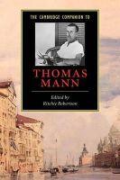 Robertson, Ritchie - The Cambridge Companion to Thomas Mann - 9780521653701 - V9780521653701