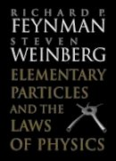 Feynman, Richard P., Weinberg, Steven - Elementary Particles and the Laws of Physics: The 1986 Dirac Memorial Lectures - 9780521658621 - V9780521658621