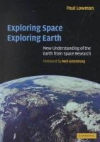 Lowman, Paul D. - Exploring Space, Exploring Earth - 9780521661256 - V9780521661256