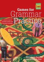Zaorob, Maria Lucia, Chin, Elizabeth - Games for Grammar Practice: A Resource Book of Grammar Games and Interactive Activities (Cambridge Copy Collection) - 9780521663427 - V9780521663427