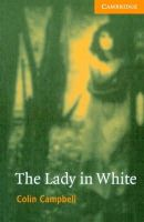 Campbell, Colin - The Lady in White Level 4 (Cambridge English Readers) - 9780521666206 - V9780521666206