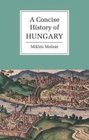 Molnár, Miklós - A Concise History of Hungary (Cambridge Concise Histories) - 9780521667364 - V9780521667364